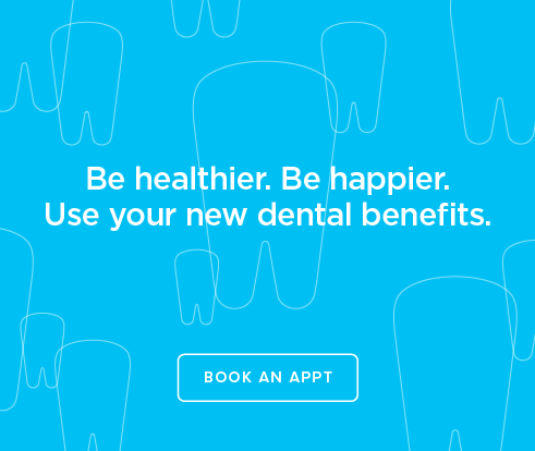 Be Heathier, Be Happier. Use your new dental benefits. - Killian   Dentistry